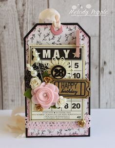 Melody Rupple: A Paper Melody – Embellished Gift Tags - 4/16/15. (Maya Roads embellishments.  MFT stamps: LJD Birthday Greetings). (Pin#1: BINGO.. Pin+: Tags; Tickets).  1