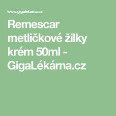 Remescar metličkové žilky krém 50ml - GigaLékárna.cz