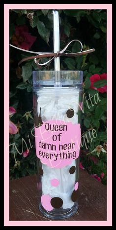 Hey, I found this really awesome Etsy listing at http://www.etsy.com/listing/129015157/queen-tumbler-16-oz-queen-of-damn-near