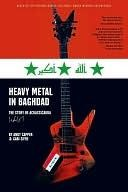 Heavy Metal in Baghdad: The Story of Acrassicauda / Andy Capper ~ Acrassicauda (Latin for a deadly black scorpion) is Iraq's only heavy metal band. Inspired by groups like Metallica, Slayer, and Slipknot, the band began writing and performing.