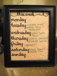 Dry-erase meal planning board--much cuter than clipping a piece of paper to the fridge :)