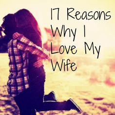 17 Reasons Why I Love My Wife from The Sugar Daddy aka Melissa's Husband #marriage