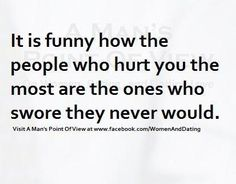 The people who hurt you the most