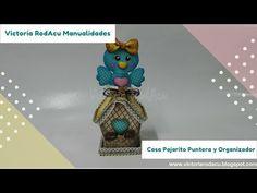 DIY Organizador de Escritorio Puntera Casita Pajarito Victoria RodAcu - YouTube