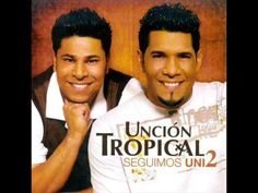 Unción Tropical - Seguimos Unidos Álbum completo 2006 - YouTube
