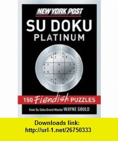 New York Post Platinum Su Doku (9780061573217) Wayne Gould , ISBN-10: 0061573213  , ISBN-13: 978-0061573217 ,  , tutorials , pdf , ebook , torrent , downloads , rapidshare , filesonic , hotfile , megaupload , fileserve