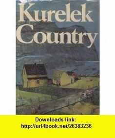 Kurelek Country (9780395219713) William Kurelek , ISBN-10: 039521971X  , ISBN-13: 978-0395219713 ,  , tutorials , pdf , ebook , torrent , downloads , rapidshare , filesonic , hotfile , megaupload , fileserve
