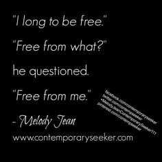 I long to be #free. Free from what, he questioned. Free from me. #freedom #releaseyourself #findyourself #authenticity #loveyourself #befree #letgo #moveon