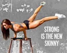 Strong is the new skinny. Hahaha YEAH RIGHT. gracen I hope you know I'm posting this with complete sarcasm.