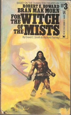 Bran Mak Morn. For The Witch of The Mists. by David C. Smith and Richard Tierney.