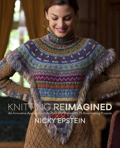 "A sneak preview of the cover of Nicky Epstein's book ""Knitting Reimagined"", to be released by Potter Craft/Random House in May 2014."