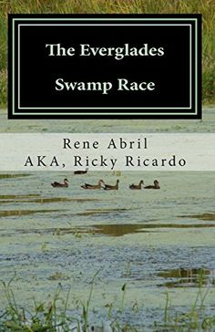the Everglades Swamp Race: Loving the Swamps by Rene Abril http://www.amazon.com/dp/1500507431/ref=cm_sw_r_pi_dp_GZPxvb12YB7PC