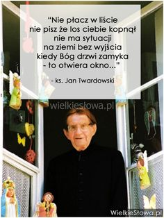Nie płacz w liście, nie pisz, że los ciebie kopnął... #Twardowski-Jan, #Bóg-i-wiara Love Me Quotes, Change Quotes, Words Quotes, Best Quotes, Funny Quotes, Christian Artwork, Christian Quotes, Weekend Humor, God Loves You