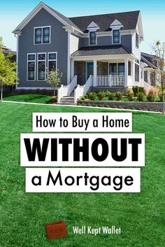 How he bought a house without a mortgage!