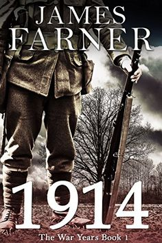1914 (The War Years Book 1) by  James Farner. It's 1914 and the great powers of Europe are on the brink of war. In Holbeck, Leeds, the Keeton family struggles to get by on their meagre wages. The six Keeton brothers couldn't be more different, but the outbreak of World War I puts their lives on hold and sets them on a course of destruction.