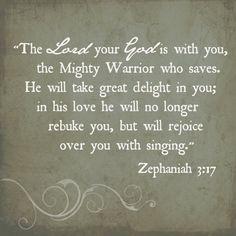 ZEPHANIAH 3:17 ~ One of my favorite verses!  His love is so amazing!