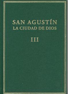 La ciudad de Dios. Vol. III, Libros VI-VIII / San Agustín ; edición crítica, traducción y notas de Ana Pérez Vega y Pablo Toribio Pérez
