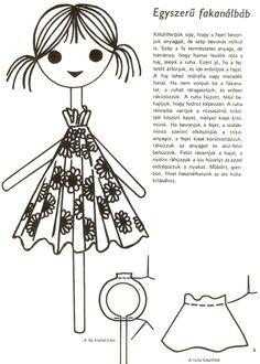 AtLiGa - Képgaléria - ügyeskedjünk - Bábszabásminták és síkbábok, sok szabásminta az oldalon Art Lessons For Kids, Finger Puppets, Wooden Spoons, Plushies, Origami, Crafts For Kids, Snoopy, Dolls, Fictional Characters