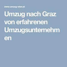 Umzug nach Graz von erfahrenen Umzugsunternehmen Moving House Tips, Moving Companies, Graz, Things To Do