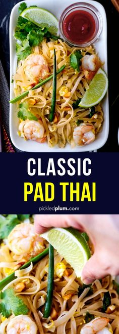 Classic Pad Thai - This is an easy and authentic pad Thai recipe made with shrimp, vegetables, rice noodles and sweet and slightly pungent sauce. It's the best! #thairecipes #thaifood #stirfry #ricenoodles #asianrecipes #healthy   pickledplum.com