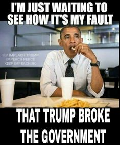 right?! Everything is Obama's fault when it is something bad, and then Drumpf takes credit for good things happening now as a result of OBAMA'S PRESIDENCY