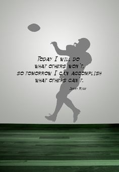 Football, Jerry Rice, Inspirational Quote