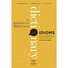 The American Heritage Dictionary of Idioms by Christine Ammer #Dictionary #Idioms #Christine_Amer