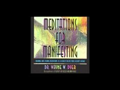 Wayne Dyer meditations - I manifest great things in my life.