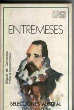 Título :Entremeses / Miguel de Cervantes; edición de Nicholas Spadaccini Publicación Madrid : Cátedra, 1985 Autor :Cervantes Saavedra, Miguel de, 1547-1616  SIGNATURA: L6t-CERVANTES-ent http://kmelot.biblioteca.udc.es/record=b1066748~S10*gag