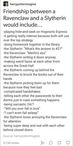 Slytherin + Ravenclaw friendship UGH THIS NEEDS TO BE MADE INTO A LOVE STORY!!!