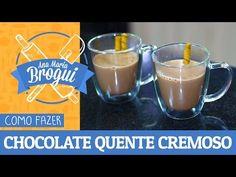 Ana Maria Brogui #279 - Como fazer Chocolate Quente Cremoso - YouTube