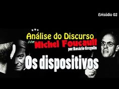 Análise do Discurso com Michel Foucault | Ep. 02 Os dispositivos - YouTube