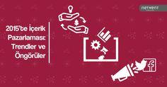 2015'te içerik pazarlaması dengelerinde bir değişikli olacak mı? Dünya çapında kurumların içerik üretimine yaklaşımı nasıl olacak?