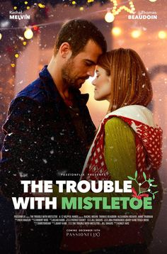 Official poster! THE TROUBLE WITH MISTLETOE by @JillShalvis, movie coming 12/15 starring @thomas_beaudoin & @therachelmelvin! from @PassionFlix