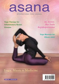 Asana - International Yoga  Journal February 2015 edition - Read the digital edition by Magzter on your iPad, iPhone, Android, Tablet Devices, Windows 8, PC, Mac and the Web.