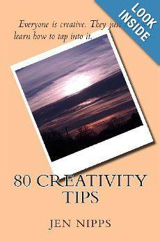 80 Creativity Tips: Jen Nipps: 9780615796482: Amazon.com: Books