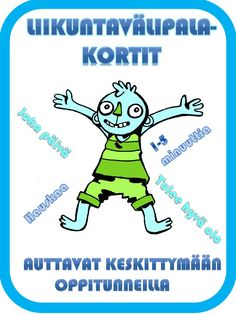 LIIKETTÄ LUOKASSA, välipalakortit.pdf Early Education, Physical Education, Special Education, Activity Games, Activities, Gross Motor Skills, Brain Breaks, Toddler Crafts, Primary School