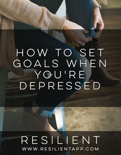 Setting goals when you're depressed can sometimes feel overwhelming and discouraging. Instead, here are my tips for a better way to set goals when you're depressed. Here's how to set goals when you're depressed.