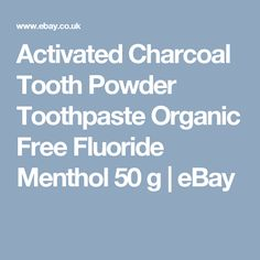 Activated Charcoal Tooth Powder Toothpaste Organic Free Fluoride Menthol 50 g | eBay
