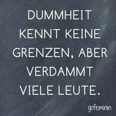 Saying of the day: Funny wisdom for every day Words Quotes, Me Quotes, Funny Quotes, Sayings, Saying Of The Day, German Quotes, German Words, More Than Words, True Words