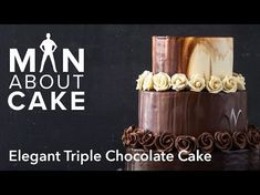 Elegant Triple Chocolate Cake tutorial with modeling chocolate roses   Man About Cake
