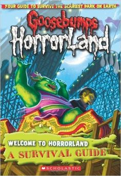 Goosebumps HorrorLand: Welcome to HorrorLand: A Survival Guide