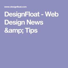 DesignFloat - Web Design News & Tips