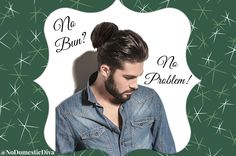 "No Bun? No Problem! Faux Man Buns on the Divine Secrets of a Domestic Diva's Bad Gift Guide 10 New, Funny ""Bad"" Gifts! 