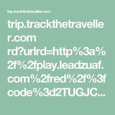 trip.trackthetraveller.com rd?urlrd=http%3a%2f%2fplay.leadzuaf.com%2fred%2f%3fcode%3d2TUGJCA9I51A%26a%3d1009.6DF18A97531BD603D6E20C1406E2DC21%26pubid%3d1009
