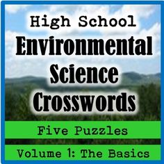 These high school (AP or general) environmental science crosswords make wonderful vocabulary reviews for students. This pack consists of five introductory crossword puzzles, plus an answer key. The crossword puzzles are: 1) Introduction to Environmental Science (correlation, independent variable, dependent variable, hypothesis, industrial revolution, agricultural revolution, paradigm shift, interdisciplinary, ecological footprint, data, natural resources, renewable, nonrenewable, peer