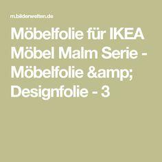 Möbelfolie für IKEA Möbel Malm Serie - Möbelfolie & Designfolie - 3