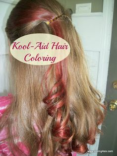 Kool Aid Hair Coloring is so fun and easy!