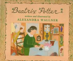 Beatrix Potter by Alexandra Wallner http://www.amazon.com/dp/0823411818/ref=cm_sw_r_pi_dp_bZGYub0EEZ9FG