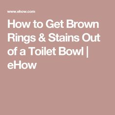 how to get stains out of toilet